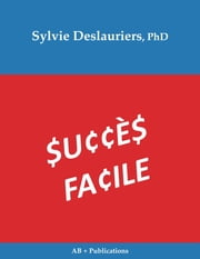 Succes Facile ebook by Sylvie Deslauriers