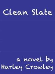 Clean Slate ebook by Harley Crowley