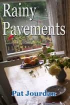 Rainy Pavements ebook by Pat Jourdan