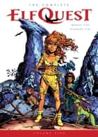 The Complete ElfQuest Volume 5 eBook by Wendy Pini, Richard Pini, Wendy Pini