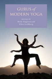 Gurus of Modern Yoga ebook by Mark Singleton,Ellen Goldberg