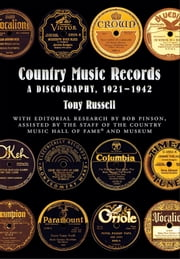 Country Music Records: A Discography, 1921-1942 ebook by Tony Russell,Bob Pinson