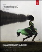 Adobe Photoshop CC Classroom in a Book (2014 release) ebook by Andrew Faulkner,Brie Gyncild