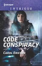 Code Conspiracy ebook by Carol Ericson