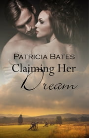Claiming Her Dream ebook by Patricia Bates