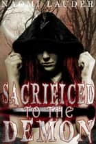 Sacrificed to the Demon ebook by Naomi Lauder