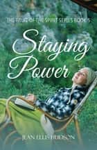 Staying Power - The Fruit of the Spirit Series Book 5 ebook by Jean Ellis Hudson