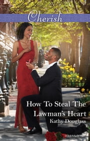 How To Steal The Lawman's Heart ebook by Kathy Douglass