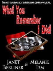 What You Remember I Did ebook by Janet Berliner,Melanie Tem