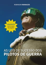 As Leis De Sucesso Dos Pilotos De Guerra ebook by Kobo.Web.Store.Products.Fields.ContributorFieldViewModel