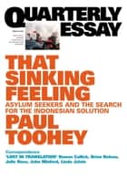 Quarterly Essay 53 That Sinking Feeling - Asylum Seekers and the Search for the Indonesian Solution ebook by Paul Toohey