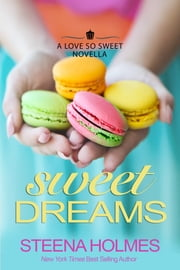 Sweet Dreams ebook by Steena Holmes