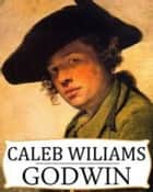 Caleb Williams ebook by William Godwin
