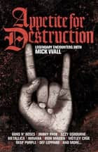 Appetite for Destruction ebook by Mick Wall