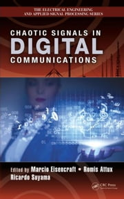 Chaotic Signals in Digital Communications ebook by Eisencraft, Marcio