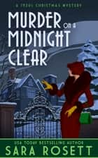 Murder on a Midnight Clear - A 1920s Christmas Mystery ebook by Sara Rosett