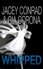 Whipped: A Facile Restaurant Short Story ebook by Jacey Conrad, Gia Corona
