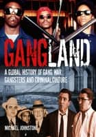 Gangland ebook by Michael Johnstone
