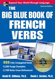 The Big Blue Book of French Verbs with CD-ROM, Second Edition ebook by David Stillman,Ronni Gordon