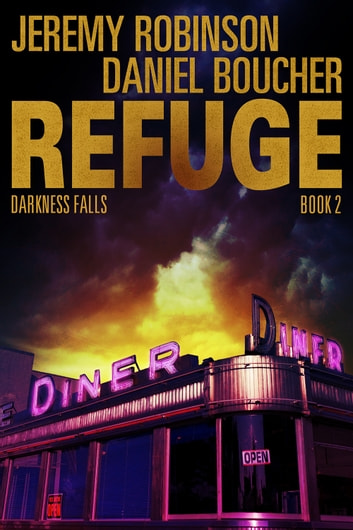 Refuge 2 - Darkness Falls ebook by Jeremy Robinson,Daniel S. Boucher