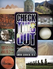 Check This Out - A Brief Look at World Mysteries and Rarely Told Histories ebook by Amon Gooden, B.S.