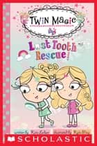 Scholastic Reader Level 2: Twin Magic #1: Lost Tooth Rescue! ebook by Kate Ledger, Kyla May