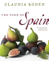 The Food of Spain ebook by Claudia Roden