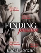 Finding Passion Series - Complete Collection - Finding Passion ebook by Lucia Jordan