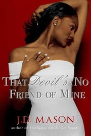 That Devil's No Friend of Mine ebook by J. D. Mason