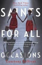 Saints for all Occasions ebook by J. Courtney Sullivan