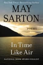 In Time Like Air - Poems 電子書籍 by May Sarton