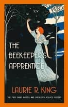 The Beekeeper's Apprentice ebook by Laurie R. King