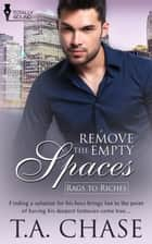 Remove the Empty Spaces ebook by T.A. Chase