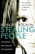 Stealing People ebook by Robert Wilson