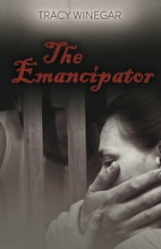 The Emancipator ebook by Tracy Winegar