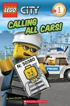 LEGO City: Calling All Cars! (Level 1) ebook by Sonia Sander