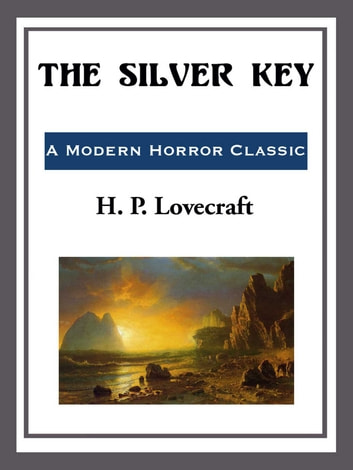 The Silver Key ebook by H. P. Lovecraft