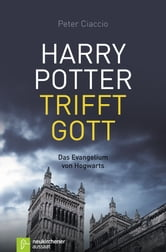 Harry Potter trifft Gott ebook by Peter Ciaccio