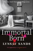 Immortal Born - Book Thirty ebook by Lynsay Sands