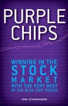 Purple Chips ebook by John  Schwinghamer