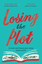 Losing the Plot 電子書籍 by Elizabeth Coleman