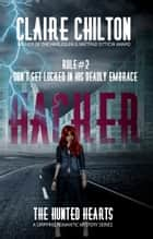 Hacker - A gripping romantic mystery series ebook by Claire Chilton