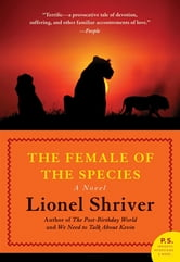 The Female of the Species - A Novel ebook by Lionel Shriver