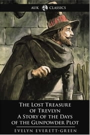 The Lost Treasure of Trevlyn ebook by Evelyn Everett-Green