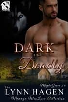 Dark and Deadly ebook by Lynn Hagen