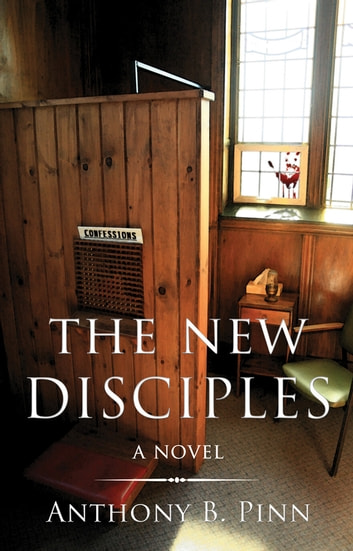 The New Disciples - A Novel ebook by Anthony B. Pinn