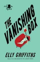 The Vanishing Box ebook by Elly Griffiths