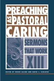 Preaching as Pastoral Caring ebook by David J. Schlafer