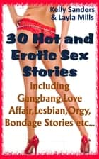 30 Hot and Erotic Sex Stories ebook by Kelly Sanders, Layla Mills