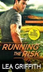Running the Risk ebook by Lea Griffith
